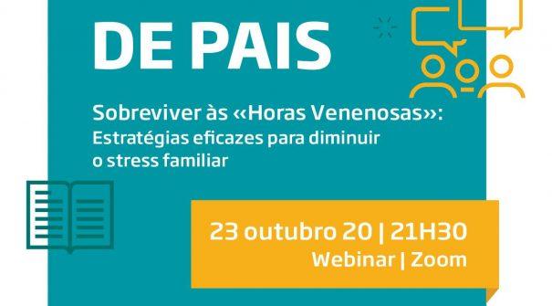"""Webinar: Sobreviver às """"Horas Venenosas"""": Estratégias eficazes para diminuir o stress familiar"""