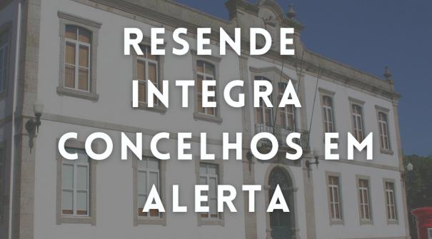 Resende passa a integrar concelhos em alerta
